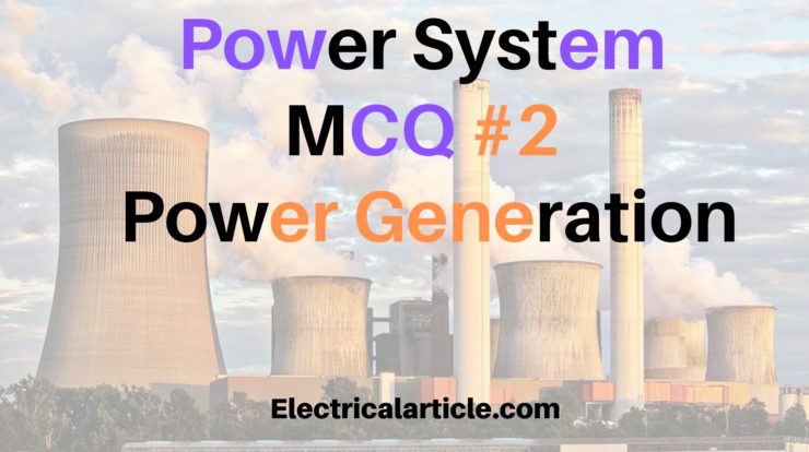 Electrical Power System MCQ #2 Power Generation