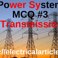 Power System MCQ #3 Transmission