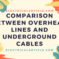 Comparison between Overhead Lines and Underground Cables