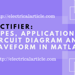 Rectifier_ Types, Application, Circuit Diagram and Waveform in MATLAB