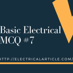 Basic Electrical MCQ #7