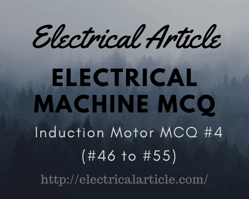 Electrical Machine MCQ: Induction Motor #4