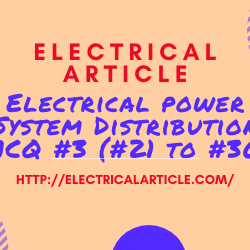 Electrical power System Distribution MCQ #3 (#21 to #30)