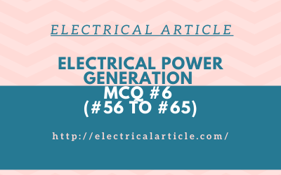 Electrical Power Generation MCQ #6