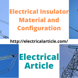 Electrical Insulator Material and Configuration
