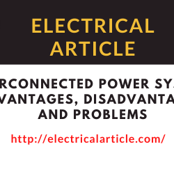 Interconnected Power System_ Advantages, Disadvantages, and Problems