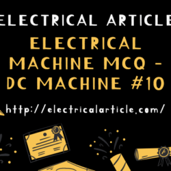 Electrical Machine MCQ – DC Machine #10