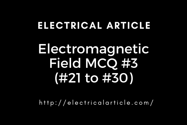 Electromagnetic Field MCQ #3