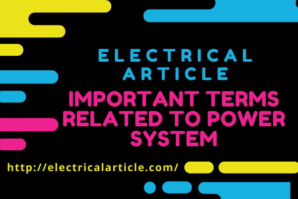 Important Terms related to Power System