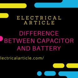 Difference between Capacitor and Battery