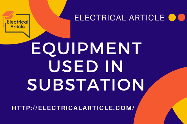 Equipment Used in Substation