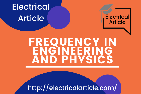 Frequency in Engineering and Physics